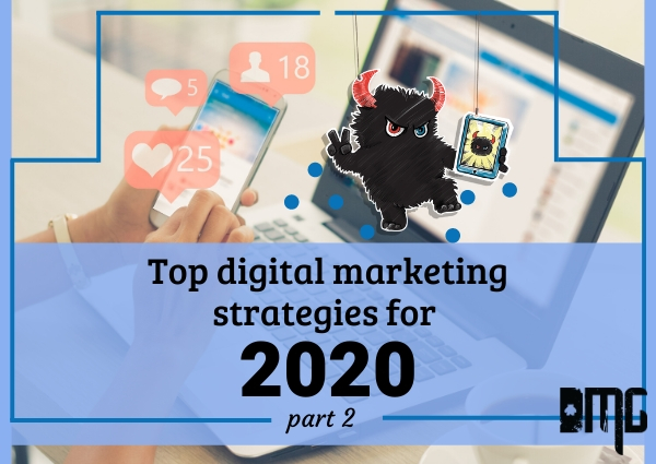 PART 2: Top digital marketing strategies for 2020