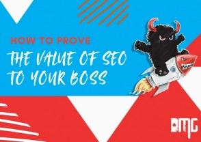 How to prove the value of SEO to your boss