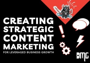 Next step: Creating strategic content marketing for leveraged business growth