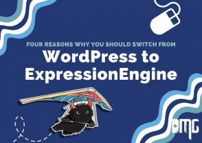 Four reasons why you should switch from WordPress to ExpressionEngine