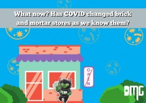 What now? Has COVID changed brick and mortar stores as we know them?