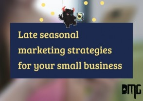 Late seasonal marketing strategies for your small business