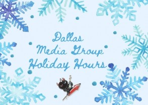 UPDATED: Dallas Media Group holiday hours