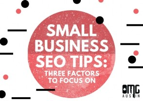 Small business SEO Tips: Three factors to focus on